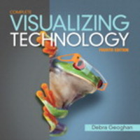 Visualizing Technology Complete 4th Edition 9780133949575 0133949575