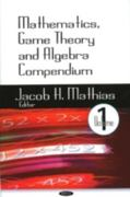 Mathematics, Game Theory and Algebra Compendium