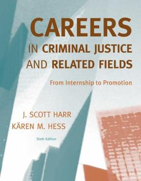 Careers In Criminal Justice And Related Fields 6th Edition 9780495600329 0495600326