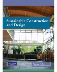 Sustainable Construction and Design 1st edition 9780135027288 0135027284