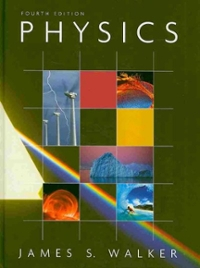 physics 4th edition textbook solutions chegg com rh chegg com james s walker physics 4th edition solutions manual james s walker physics 4th edition solutions manual