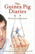 The Guinea Pig Diaries 1st Edition 9781416599067 1416599061