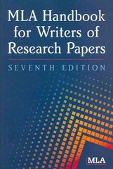 MLA Handbook for Writers of Research Papers 7th Edition 9781603290241 1603290249